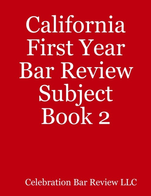 (ebook) California First Year Bar Review Subject Book 2