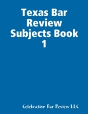 (ebook) Texas Bar Review Subjects Book 1