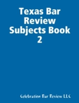 (ebook) Texas Bar Review Subjects Book 2