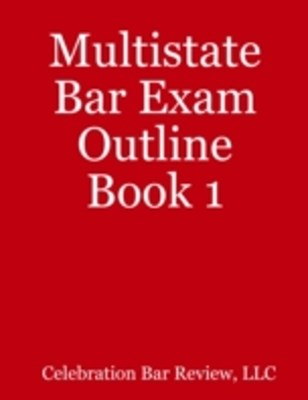 Multistate Bar Exam Outline Book 1