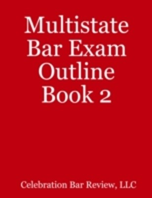 Multistate Bar Exam Outline Book 2