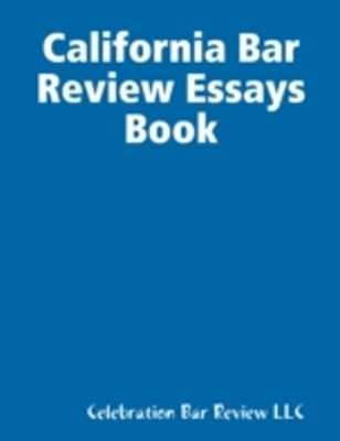 California Bar Review Essays Book