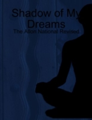 Shadow of My Dreams: The Allon National Revised