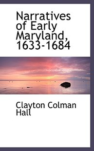 Narratives of Early Maryland, 1633-1684 by Clayton Colman Hall (9780559033193) - PaperBack - History