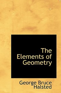 The Elements of Geometry by George Bruce Halsted (9780559181023) - HardCover - Science & Technology Mathematics