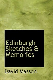 Edinburgh Sketches a Memories by David Masson (9780559320514) - HardCover - History