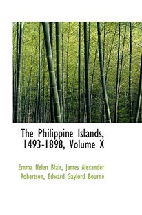 The Philippine Islands, 1493-1898 by Emma Helen Blair (9780559324789) - HardCover - History Asia