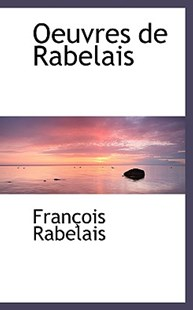 Oeuvres de Rabelais by Francois Rabelais (9780559393006) - HardCover - History