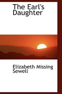 The Earl's Daughter by Elizabeth Missing Sewell (9780559410260) - PaperBack - History