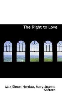 The Right to Love by Max Simon Nordau (9780559447808) - PaperBack - History