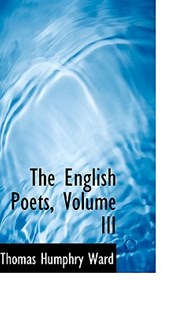 The English Poets, Volume III by Thomas Humphry Ward (9780559513633) - HardCover - History