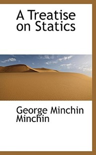 A Treatise on Statics by George Minchin Minchin (9780559536670) - HardCover - History