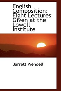 English Composition by Barrett Wendell (9780559644726) - HardCover - History