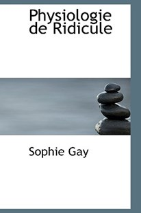 Physiologie de Ridicule by Sophie Gay (9780559658754) - PaperBack - History