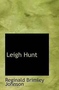 Leigh Hunt by Reginald Brimley Johnson (9780559718151) - PaperBack - History