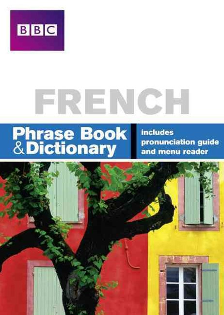 BBC French Phrase Book and Dictionary