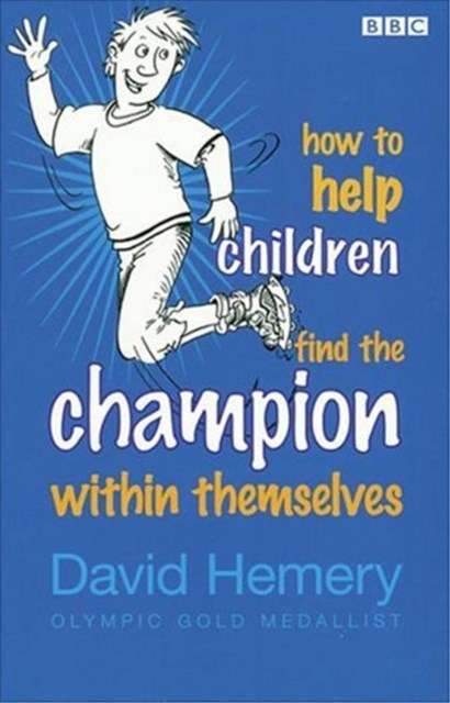 How to Help Children Find the Champion Inside Themselves