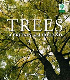 Trees of Britain and Ireland by Edward Milner (9780565092955) - HardCover - Science & Technology Environment