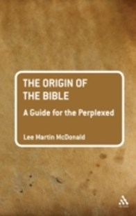 (ebook) Origin of the Bible: A Guide For the Perplexed - Religion & Spirituality Christianity