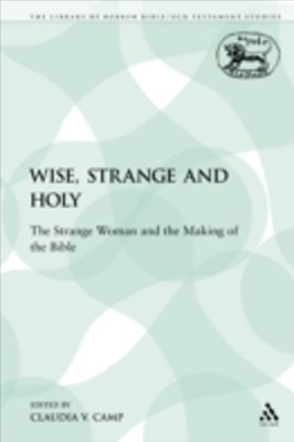 Wise, Strange and Holy