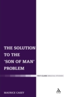 (ebook) Solution to the 'Son of Man' Problem