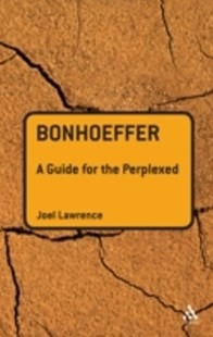 (ebook) Bonhoeffer: A Guide for the Perplexed - Religion & Spirituality Christianity
