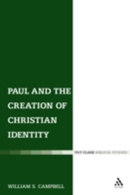 Paul and the Creation of Christian Identity
