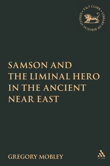 (ebook) Samson and the Liminal Hero in the Ancient Near East
