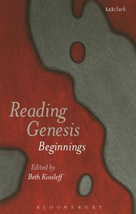 Reading Genesis by Beth Kissileff (9780567251268) - PaperBack - Religion & Spirituality Christianity