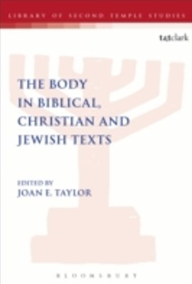 Body in Biblical, Christian and Jewish Texts