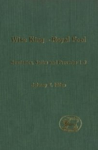 (ebook) Wise King, Royal Fool - Religion & Spirituality Christianity