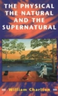 (ebook) Physical, The Natural and The Supernatural - Philosophy Modern
