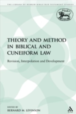 Theory and Method in Biblical and Cuneiform Law