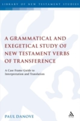 (ebook) Grammatical and Exegetical Study of New Testament Verbs of Transference
