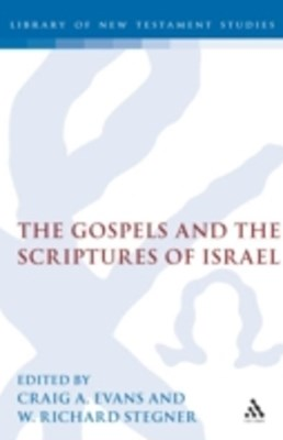 Gospels and the Scriptures of Israel
