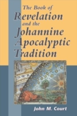 Book of Revelation and the Johannine Apocalyptic Tradition