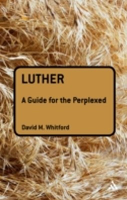 (ebook) Luther: A Guide for the Perplexed