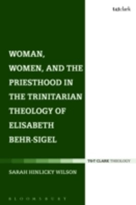 (ebook) Woman, Women, and the Priesthood in the Trinitarian Theology of Elisabeth Behr-Sigel