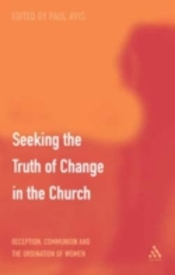 Seeking the Truth of Change in the Church