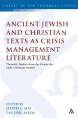 Ancient Jewish and Christian Texts as Crisis Management Literature