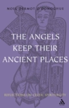 Angels Keep Their Ancient Places