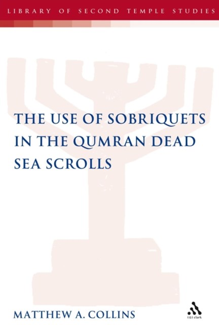 (ebook) Use of Sobriquets in the Qumran Dead Sea Scrolls