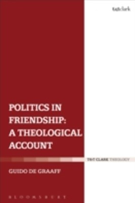 Politics in Friendship: A Theological Account