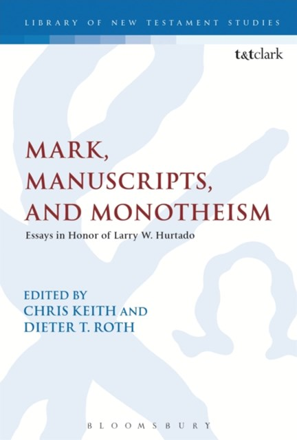 (ebook) Mark, Manuscripts, and Monotheism