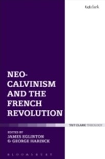 (ebook) Neo-Calvinism and the French Revolution - History European