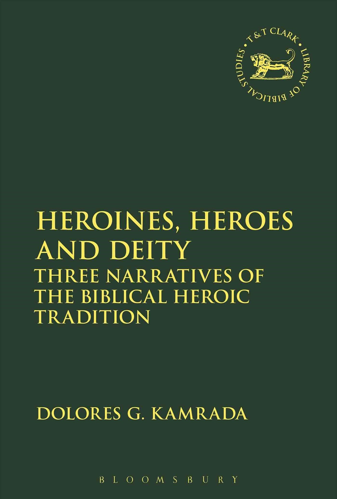 Heroines, Heroes and Deity