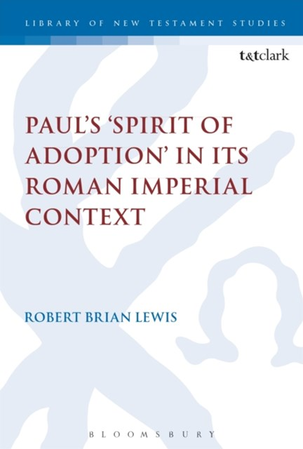 (ebook) Paul's 'Spirit of Adoption' in its Roman Imperial Context