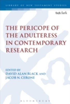 Pericope of the Adulteress in Contemporary Research