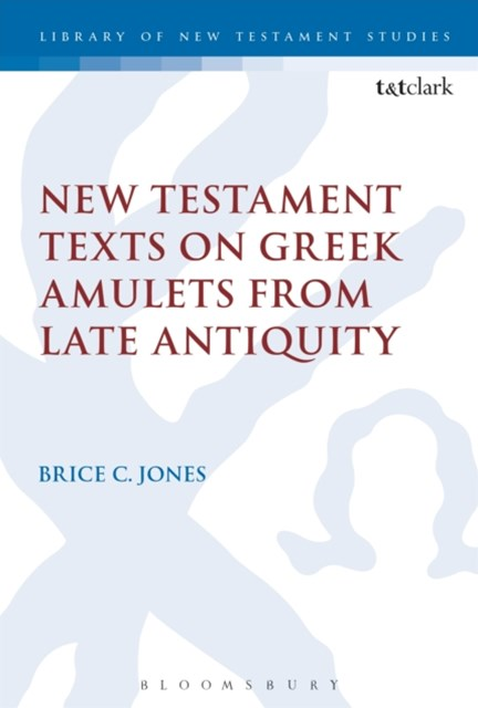 (ebook) New Testament Texts on Greek Amulets from Late Antiquity