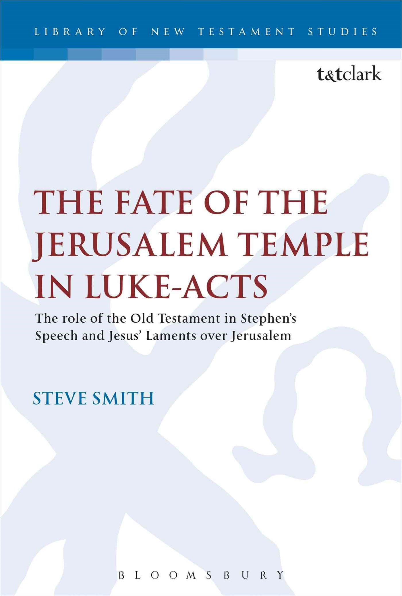 Fate of the Jerusalem Temple in Luke-Acts